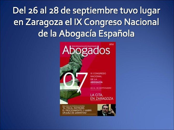 Del 26 al 28 de septiembre tuvo lugar en Zaragoza el IX Congreso Nacional