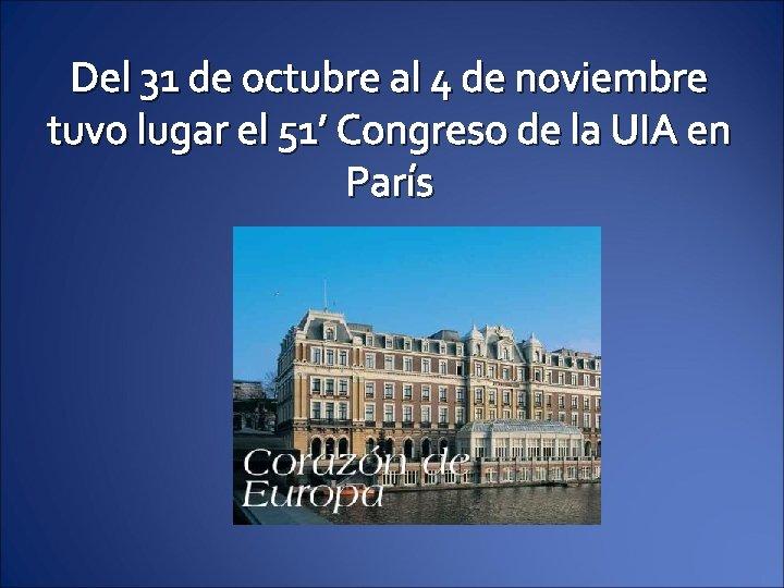 Del 31 de octubre al 4 de noviembre tuvo lugar el 51' Congreso de