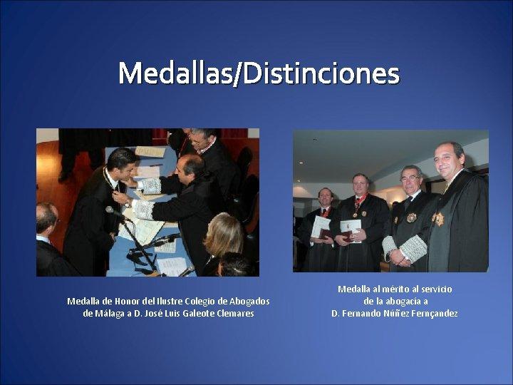 Medallas/Distinciones Medalla de Honor del Ilustre Colegio de Abogados de Málaga a D. José