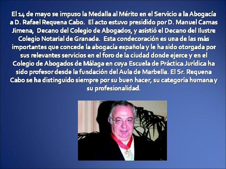 El 14 de mayo se impuso la Medalla al Mérito en el Servicio a