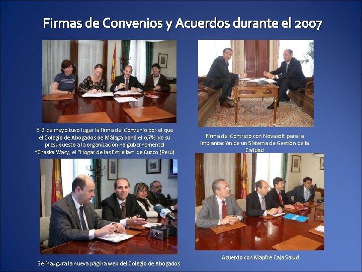 Firmas de Convenios y Acuerdos durante el 2007 El 2 de mayo tuvo lugar
