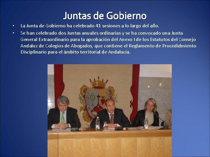 Juntas de Gobierno • • La Junta de Gobierno ha celebrado 41 sesiones a