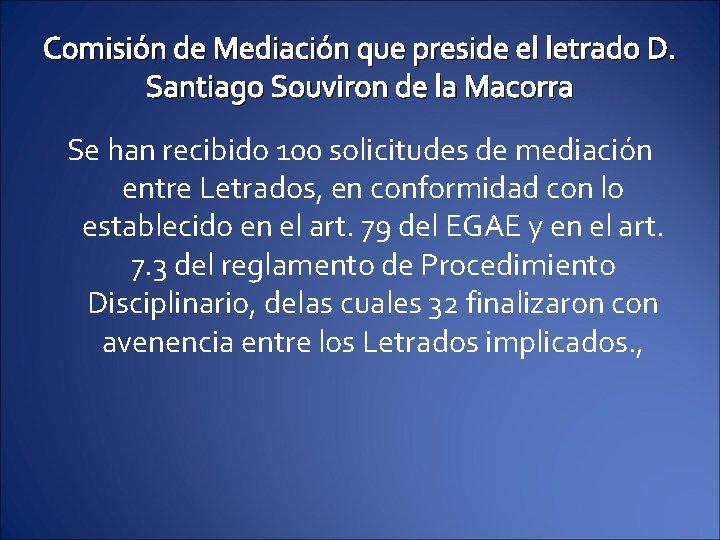 Comisión de Mediación que preside el letrado D. Santiago Souviron de la Macorra Se