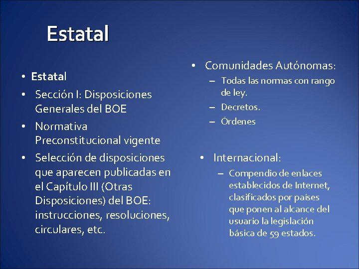Estatal • Estatal • Sección I: Disposiciones Generales del BOE • Normativa Preconstitucional vigente