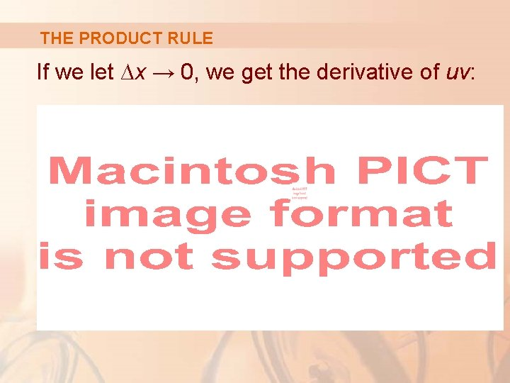 THE PRODUCT RULE If we let ∆x → 0, we get the derivative of