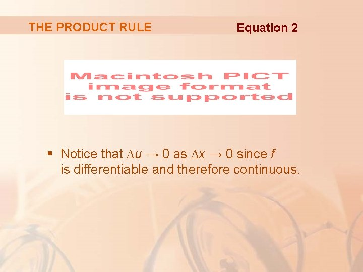 THE PRODUCT RULE Equation 2 § Notice that ∆u → 0 as ∆x →