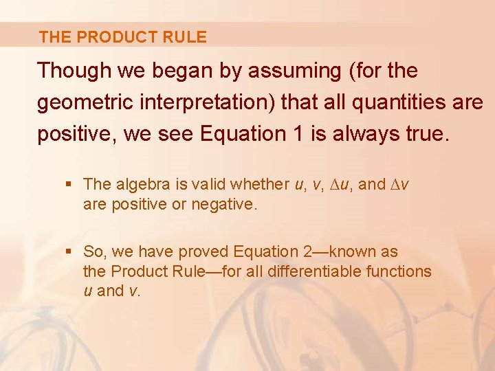 THE PRODUCT RULE Though we began by assuming (for the geometric interpretation) that all