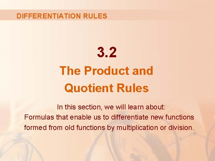 DIFFERENTIATION RULES 3. 2 The Product and Quotient Rules In this section, we will