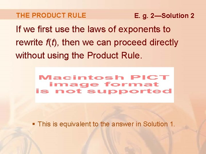 THE PRODUCT RULE E. g. 2—Solution 2 If we first use the laws of