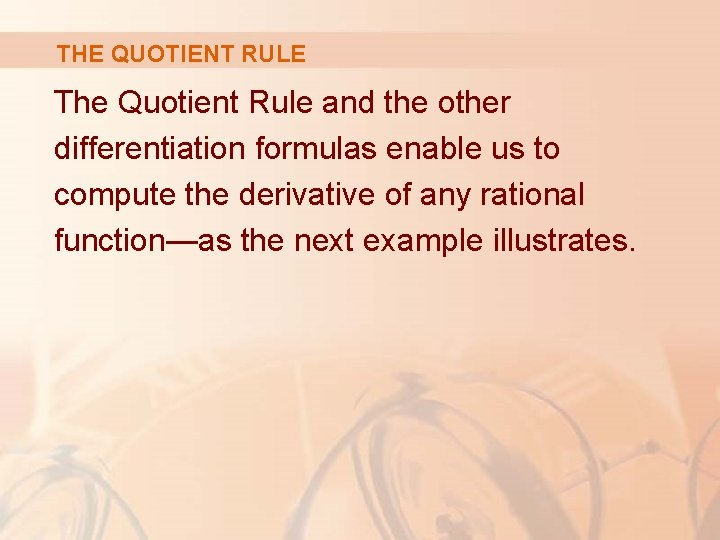 THE QUOTIENT RULE The Quotient Rule and the other differentiation formulas enable us to