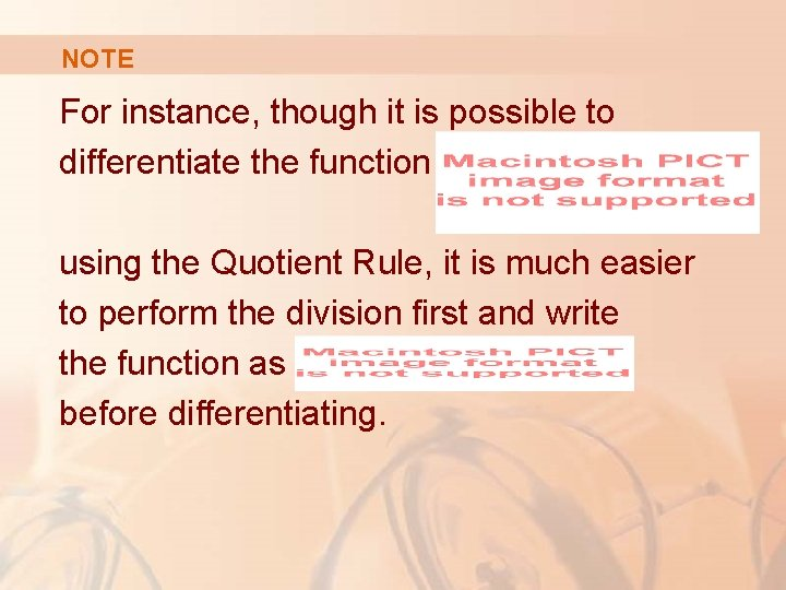 NOTE For instance, though it is possible to differentiate the function using the Quotient