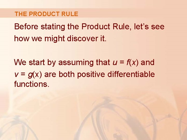 THE PRODUCT RULE Before stating the Product Rule, let's see how we might discover