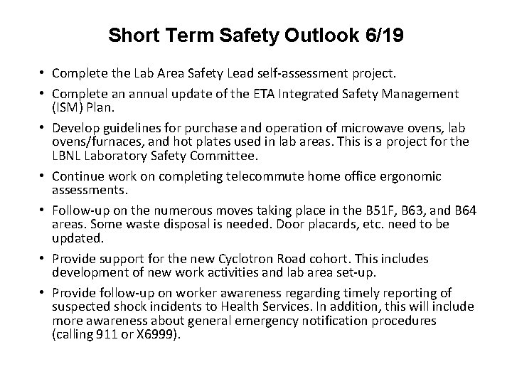 Short Term Safety Outlook 6/19 • Complete the Lab Area Safety Lead self-assessment project.