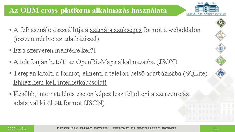 Az OBM cross-platform alkalmazás használata • A felhasználó összeállítja a számára szükséges formot a