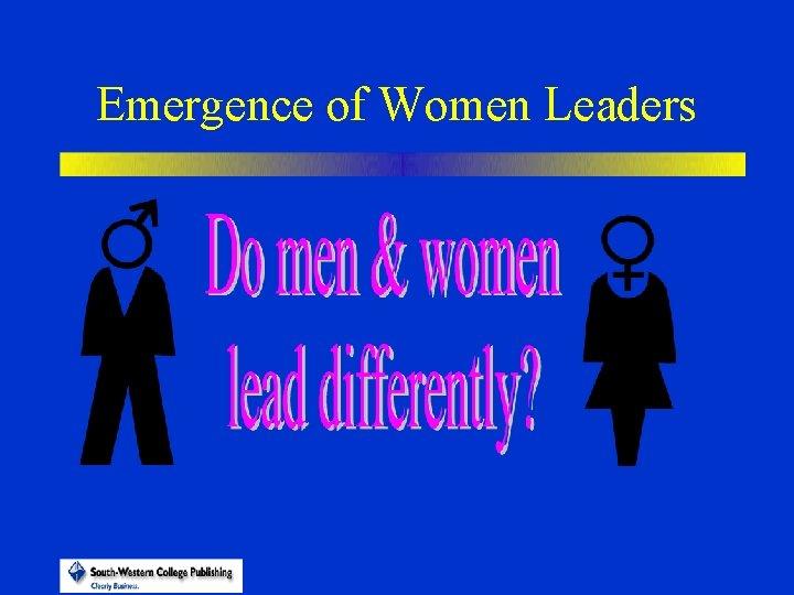 Emergence of Women Leaders