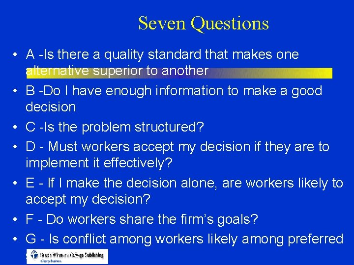 Seven Questions • A -Is there a quality standard that makes one alternative superior