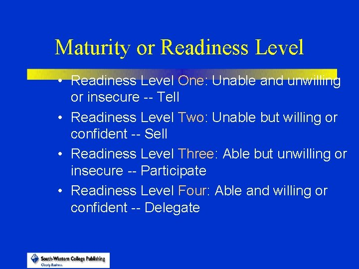 Maturity or Readiness Level • Readiness Level One: Unable and unwilling or insecure --