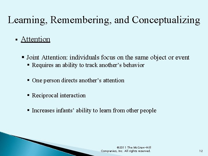 Learning, Remembering, and Conceptualizing § Attention § Joint Attention: individuals focus on the same
