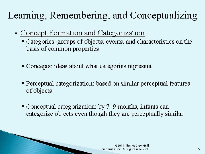 Learning, Remembering, and Conceptualizing § Concept Formation and Categorization § Categories: groups of objects,