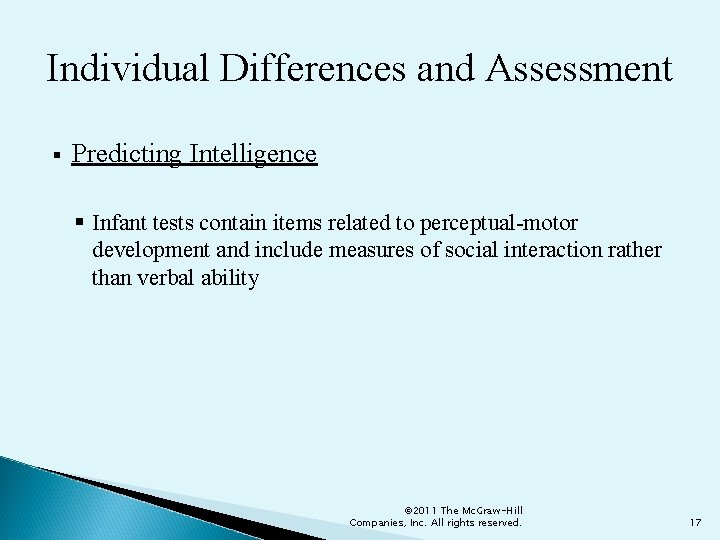 Individual Differences and Assessment § Predicting Intelligence § Infant tests contain items related to