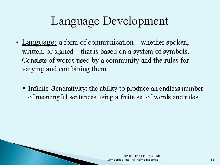 Language Development § Language: a form of communication – whether spoken, written, or signed