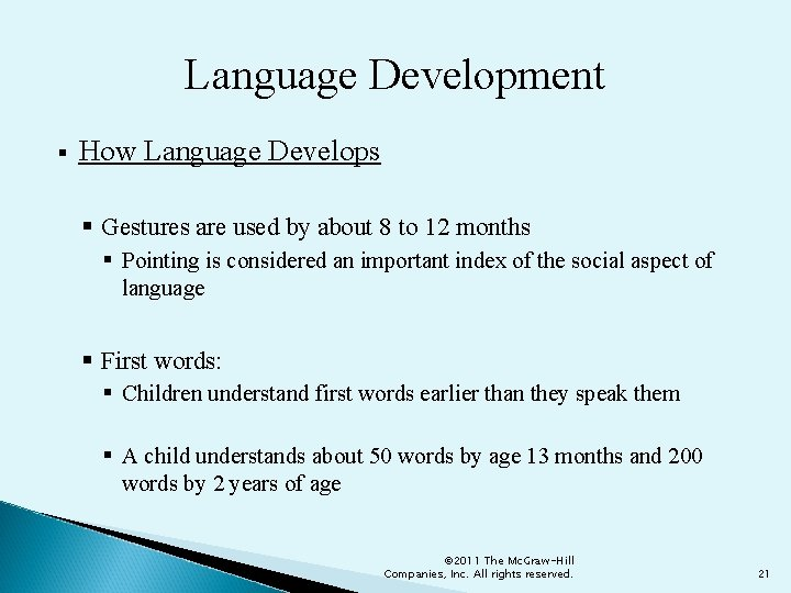 Language Development § How Language Develops § Gestures are used by about 8 to