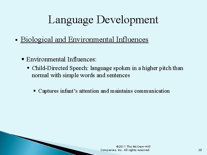Language Development § Biological and Environmental Influences § Environmental Influences: § Child-Directed Speech: language