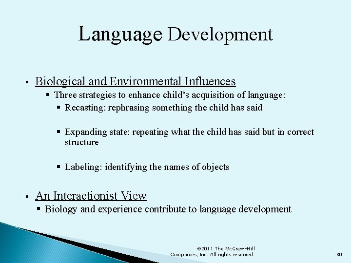 Language Development § Biological and Environmental Influences § Three strategies to enhance child's acquisition