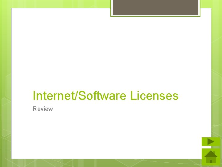 Internet/Software Licenses Review