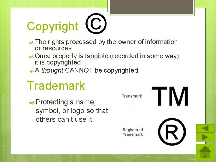 Copyright The rights processed by the owner of information or resources Once property is