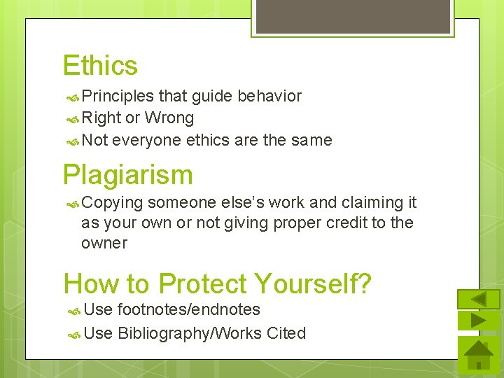 Ethics Principles that guide behavior Right or Wrong Not everyone ethics are the same