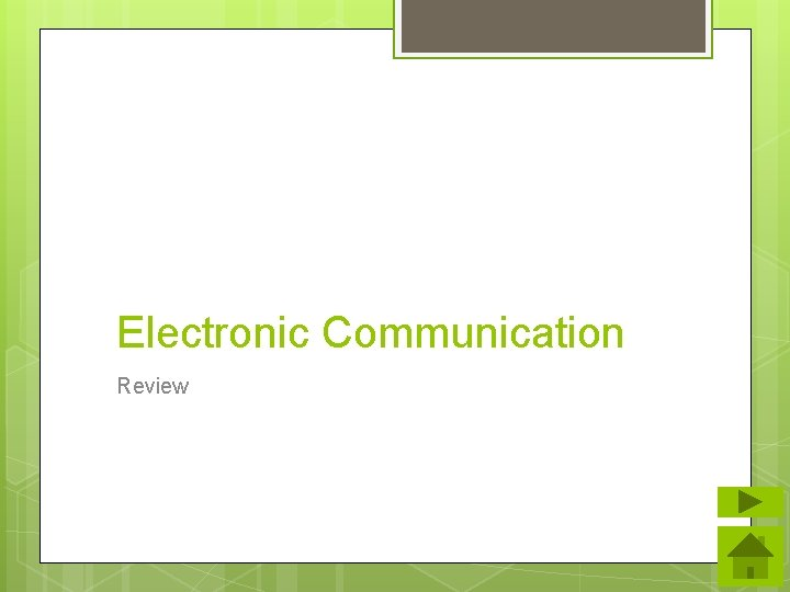 Electronic Communication Review