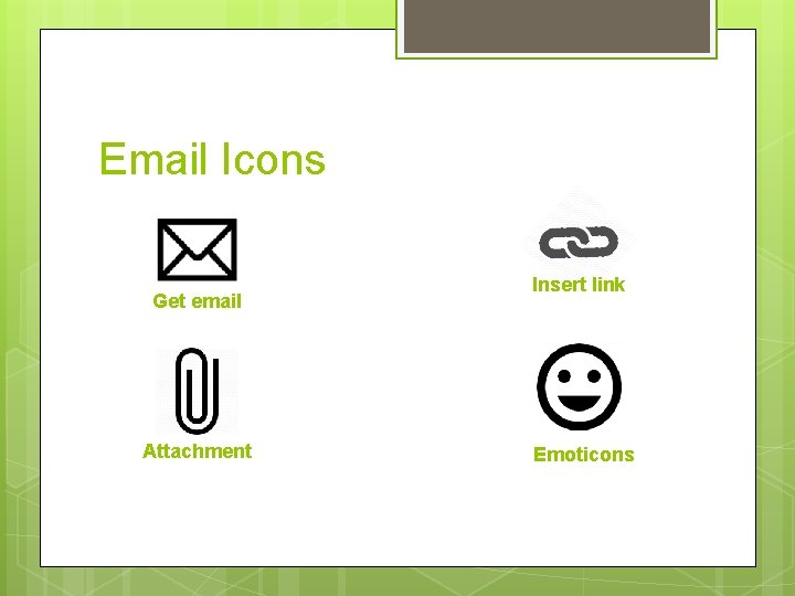 Email Icons Get email Attachment Insert link Emoticons