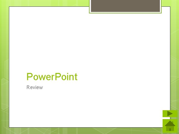 Power. Point Review