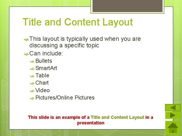 Title and Content Layout This layout is typically used when you are discussing a