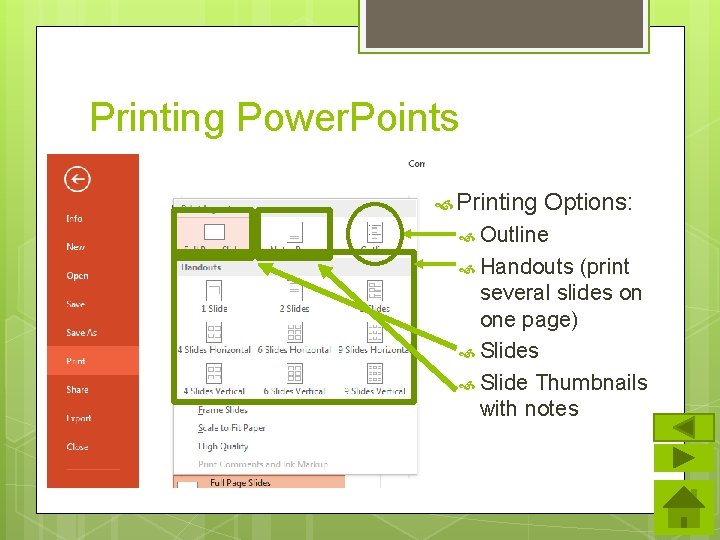 Printing Power. Points Printing Options: Outline Handouts (print several slides on one page) Slides