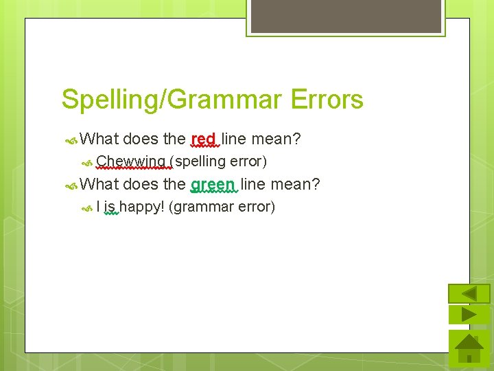 Spelling/Grammar Errors What does the red line mean? Chewwing What I (spelling error) does