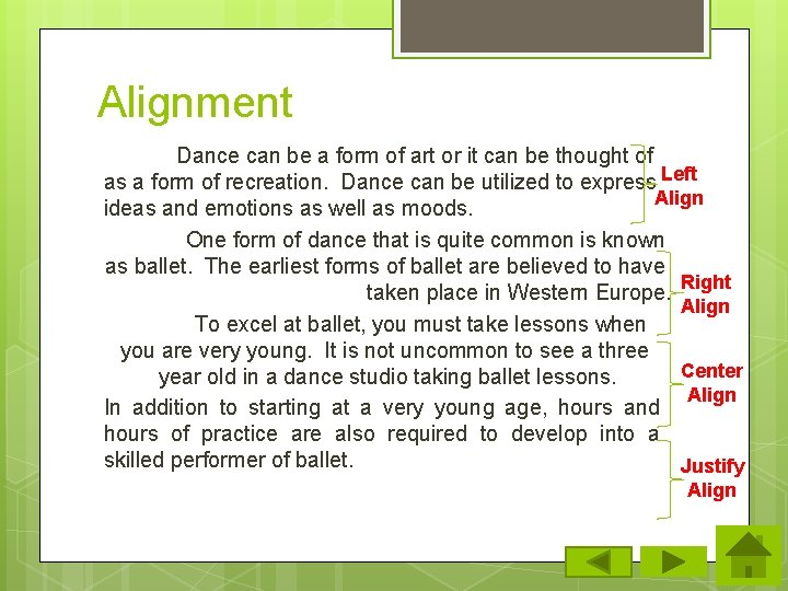 Alignment Dance can be a form of art or it can be thought of