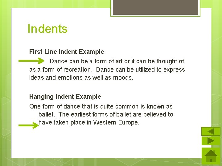 Indents First Line Indent Example Dance can be a form of art or it