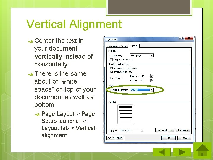 Vertical Alignment Center the text in your document vertically instead of horizontally There is