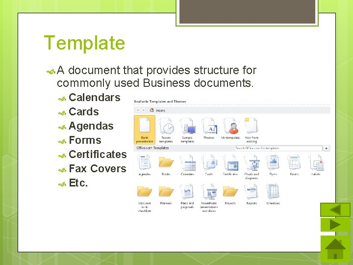Template A document that provides structure for commonly used Business documents. Calendars Cards Agendas