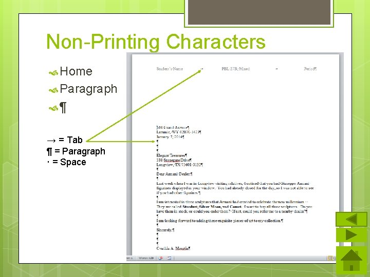 Non-Printing Characters Home Paragraph ¶ → = Tab ¶ = Paragraph = Space