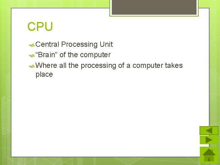 """CPU Central Processing Unit """"Brain"""" of the computer Where all the processing of a"""