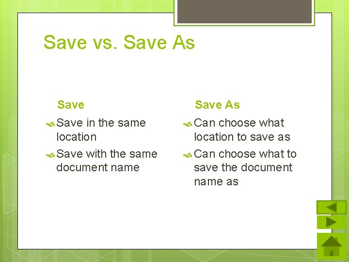 Save vs. Save As Save in the same location Save with the same document