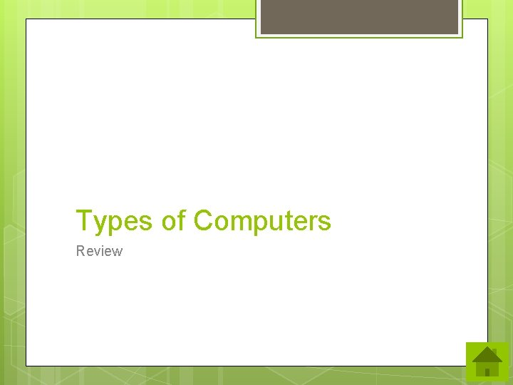 Types of Computers Review
