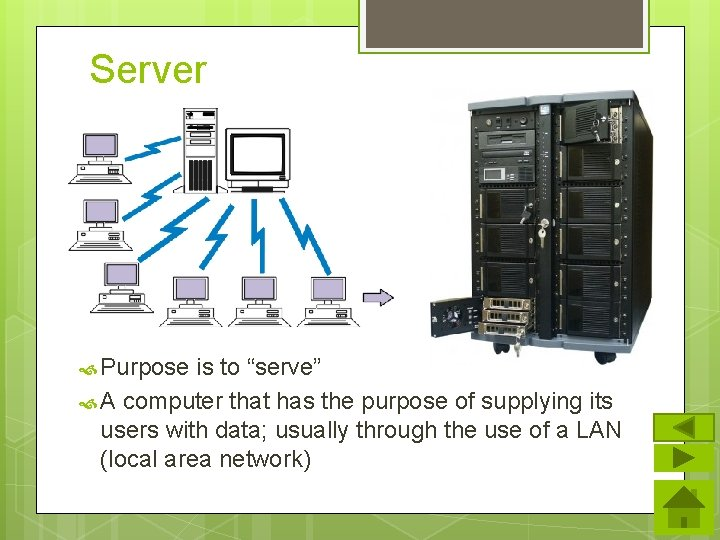 """Server Purpose is to """"serve"""" A computer that has the purpose of supplying its"""