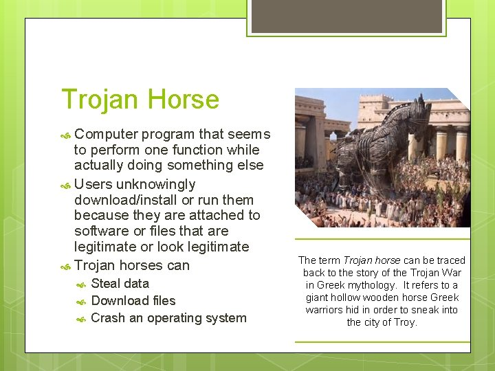 Trojan Horse Computer program that seems to perform one function while actually doing something
