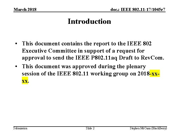 March 2018 doc. : IEEE 802. 11 -17/1045 r 7 Introduction • This document