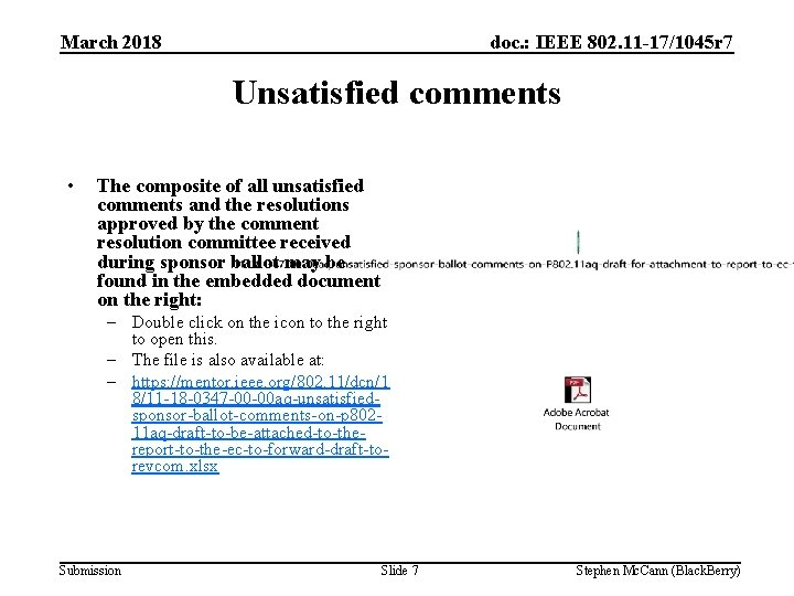 March 2018 doc. : IEEE 802. 11 -17/1045 r 7 Unsatisfied comments • The