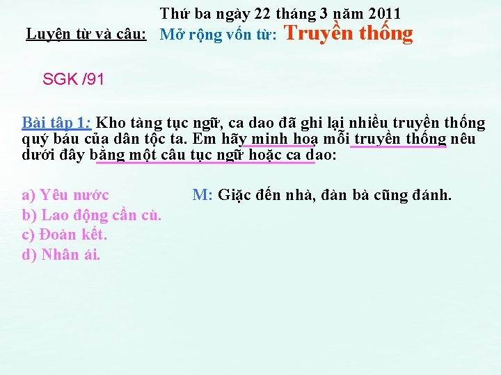 Thứ ba ngày 22 tháng 3 năm 2011 Luyện từ và câu: Mở rộng